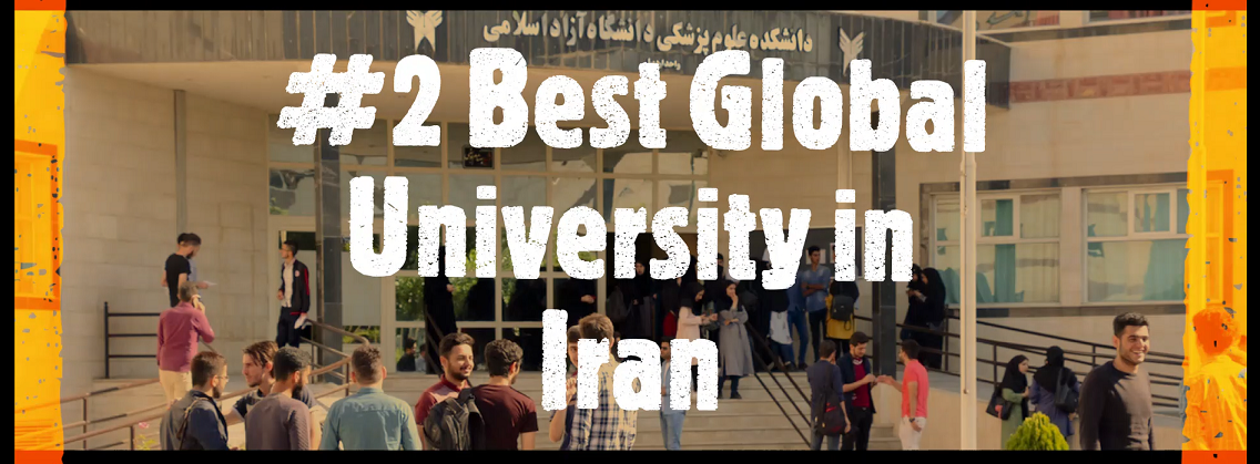 'Islamic Azad University, #2 Best Global University in Iran'
